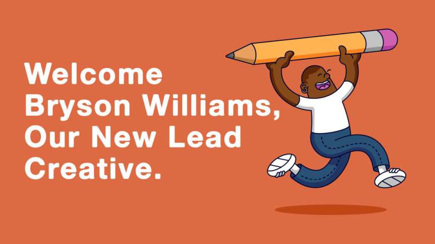 """Featured image for """"Welcome Bryson Williams, Our New Lead Creative"""""""